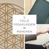 5 tolle Yogaklassen in München