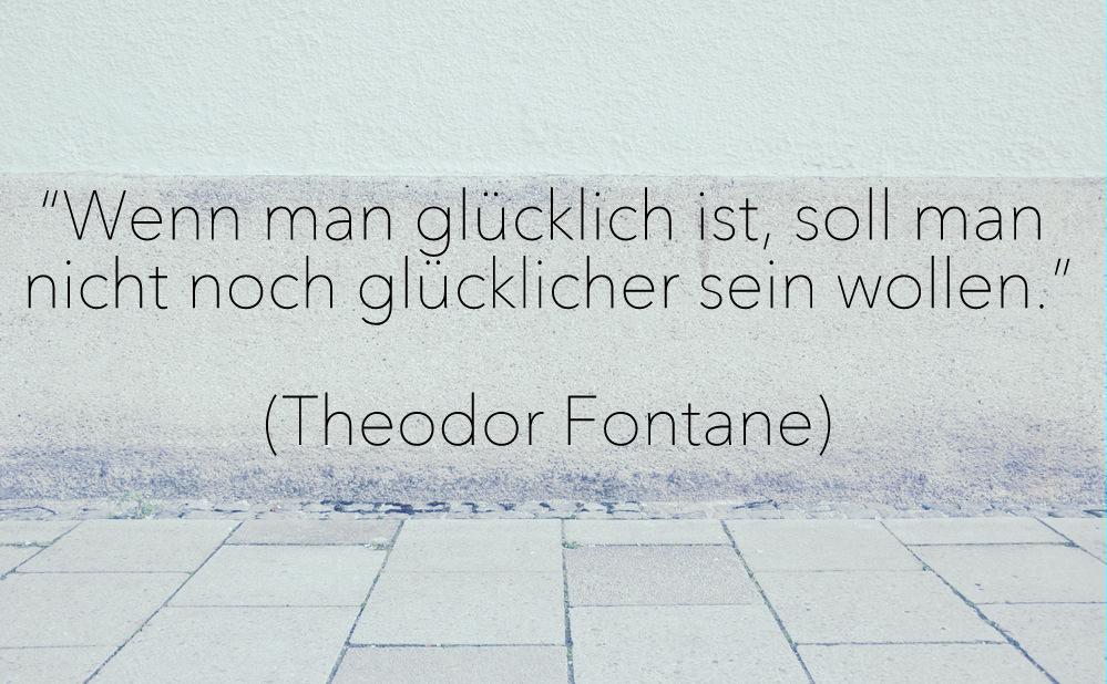 Zitat, Glück, Yoga, Theodor Fontane