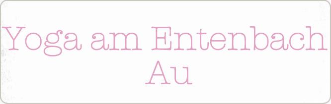 Schriftzug, Titelbild: Yoga am Entenbach, Au