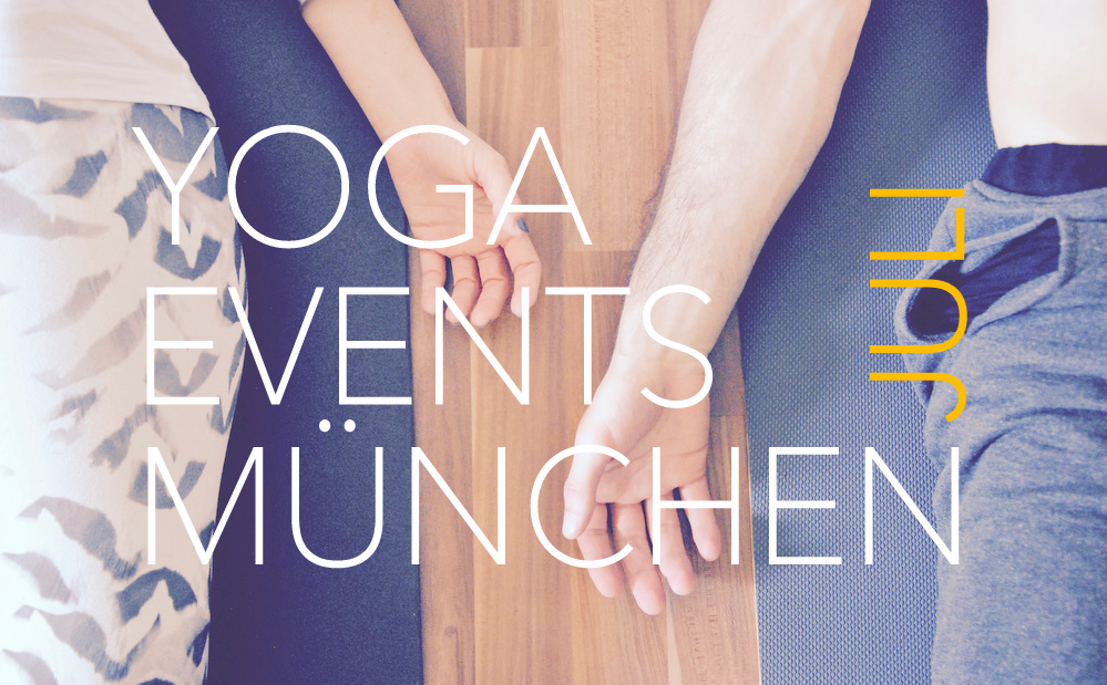 Yoga Events München Kalender Juli Workshops